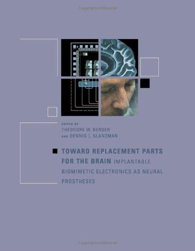 Toward Replacement Parts for the Brain: Implantable Biomimetic Electronics as Neural Prostheses                                                        By:Berger, Theodore W                                 Eur:22.7 Ден:1199