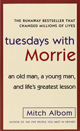 Tuesdays with Morrie: an Old Man, a Young Man, and Life's Greatest Lesson By:Albom, Mitch Eur:11,37 Ден1:499