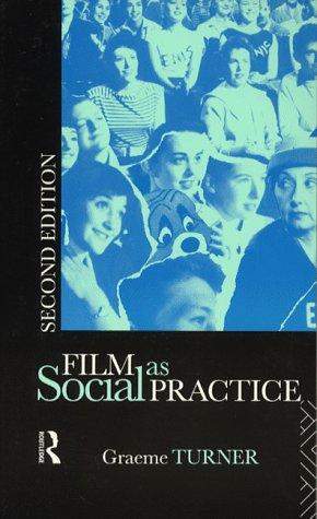 Film As Social Practice                                                                                                                                By:Turner, Graeme                                     Eur:14.6 Ден:499
