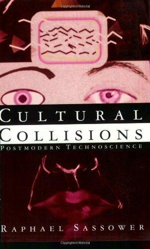 Cultural Collisions: Postmodern Technoscience                                                                                                          By:Sassower, Raphael                                  Eur:14.6 Ден:699