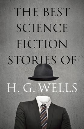 The Best Science Fiction Stories of H. G. Wells By:Wells, H.G. Eur:17,87 Ден1:799