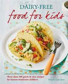 Dairy-free Food for Kids : More than 100 quick and easy recipes for lactose intolerant children By:Graimes, Nicola Eur:24,37 Ден1:999