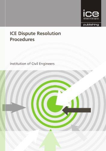 ICE Dispute Resolution Procedures                                                                                                                      By:Engineers, Institute of Civil                      Eur:27.6 Ден:2999