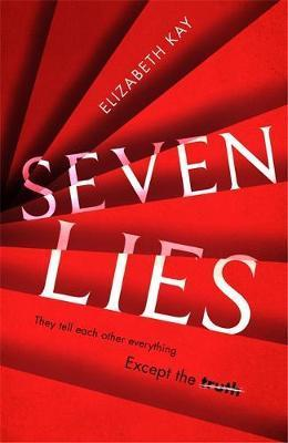 Seven Lies : The most addictive, page-turning thriller of 2020 By:Kay, Elizabeth Eur:24,37 Ден1:899