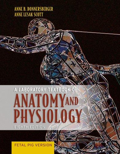 Laboratory Textbook of Anatomy and Physiology - Fetal Pig Version                                                                                      By:Donnersberger, Anne B.                             Eur:113.8 Ден:2199