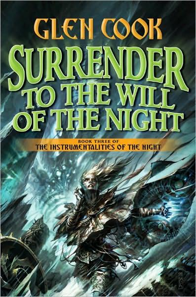 Surrender to the Will of the Night : Book Three of the Instrumentalities of the Night By:Cook, Glen Eur:16,24 Ден1:1699