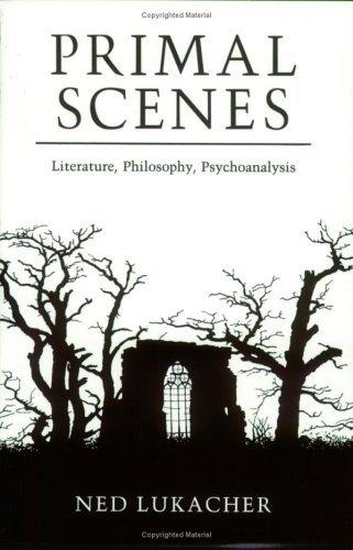 Primal Scenes : Literature, Philosophy, Psychoanalysis By:Lukacher, Ned Eur:12,99 Ден1:699