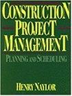 Construction Project Management: Planning and Scheduling (Trade, Technology & Industry)                                                                By:Naylor, Henry F.W.                                 Eur:27.6 Ден:2299