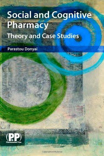 Social and Cognitive Pharmacy : Theory and Case Studies By:Donyai, Parastou Eur:43,89 Ден2:2099