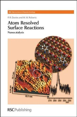 Atom Resolved Surface Reactions: Nanocatalysis                                                                                                         By:Davies, P R ; Roberts, M W ; O'Brien, Paul ; Kroto Eur:26 Ден:799