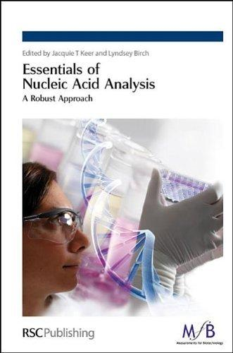 Essentials of Nucleic Acid Analysis: A Robust Approach                                                                                                 By:Marriott, John ; Hopkins, Sally ; Barwick, Vicki J Eur:26 Ден:799