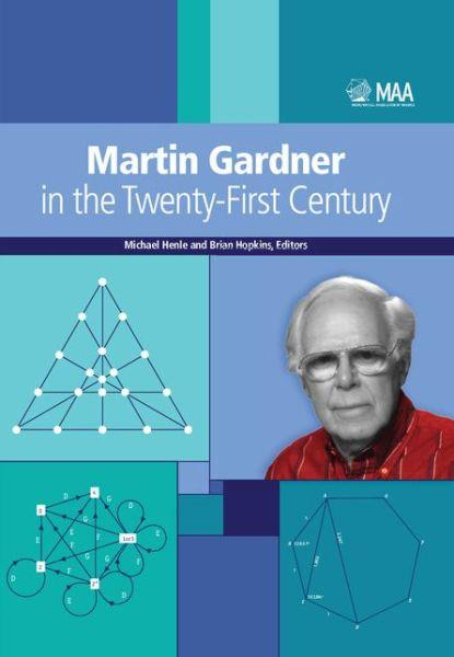 Martin Gardner in the Twenty-First Century                                                                                                             By:Michael Henle and Brian Hopkins                    Eur:35.76  Ден:2199