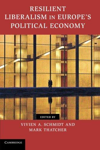 Resilient Liberalism in Europe's Political Economy By:Schmidt, Vivien A. Eur:29,25 Ден1:1599