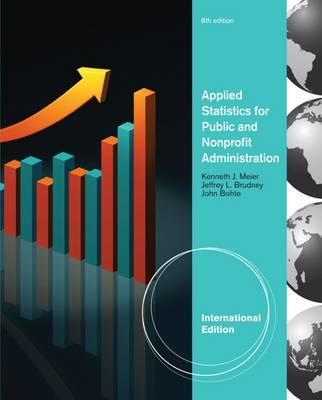 Applied Statistics for Public and Nonprofit Administration, International Edition By:Bohte, John Eur:42,26 Ден1:4599