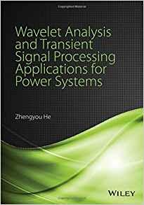 Wavelet Analysis and Transient Signal Processing Applications for Power Systems                                                                        By:He, Zhengyou                                       Eur:221.12 Ден:7599