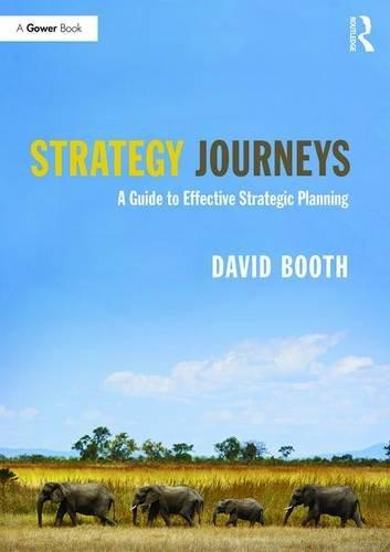 Strategy Journeys: A Guide to Effective Strategic Planning                                                                                             By:Booth, David                                       Eur:8.1 Ден:1599