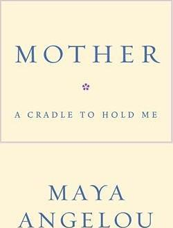 Mother : A Cradle to Hold Me By:Angelou, Maya Eur:21,12 Ден2:799