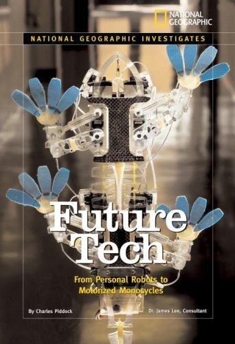 Future Tech: From Personal Robots to Motorized Monocycles                                                                                              By:Piddock, Charles                                   Eur:139.8 Ден:899