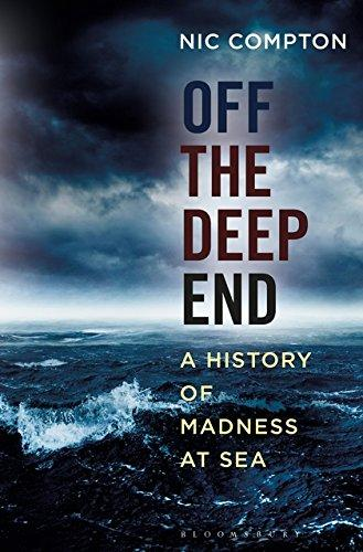 Off the Deep End : A History of Madness at Sea By:Compton, Nic Eur:16,24 Ден1:1199