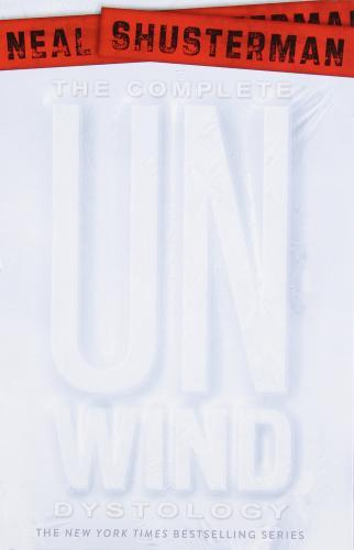 The Complete Unwind Dystology Set : Unwind; Unwholly; Unsouled; Undivided By:Shusterman, Neal Eur:89,41 Ден2:2699