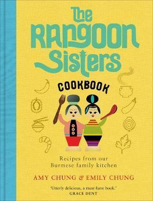 The Rangoon Sisters : Recipes from our Burmese family kitchen By:Chung, Amy Eur:6,49 Ден1:1399