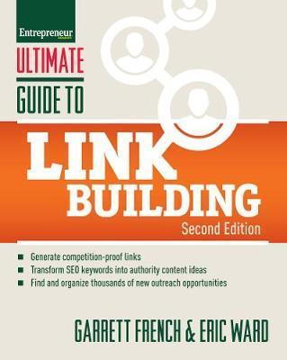 Ultimate Guide to Link Building : How to Build Website Authority, Increase Traffic and Search Ranking with Backlinks By:French, Garrett Eur:17,87 Ден1:1099