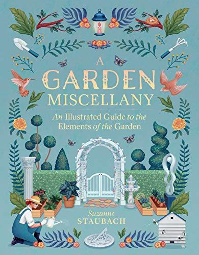 Garden Miscellany: An Illustrated Guide to the Elements of the Garden By:Staubach, Suzanne Eur:12,99 Ден2:1599