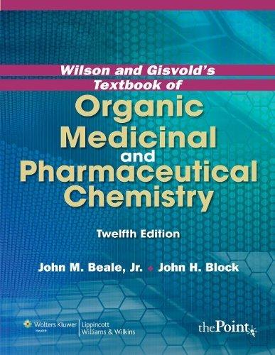 Wilson and Gisvold's Textbook of Organic Medicinal and Pharmaceutical Chemistry                                                                        By:Beale, John                                        Eur:35.8 Ден:3299