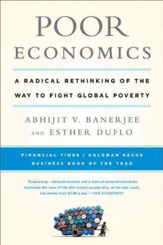 Poor Economics : A Radical Rethinking of the Way to Fight Global Poverty By:Banerjee, Abhijit Eur:29,25 Ден1:999