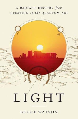 Light: A Radiant History from Creation to the Quantum Age                                                                                              By:Watson, Bruce                                      Eur:177.22 Ден:1599