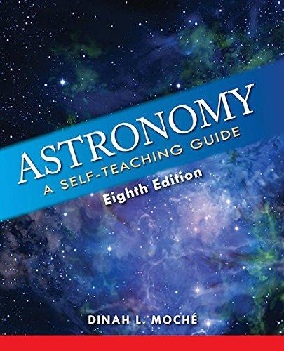 Astronomy : A Self-Teaching Guide, Eighth Edition By:Moche, Dinah L. Eur:11,37 Ден2:1399