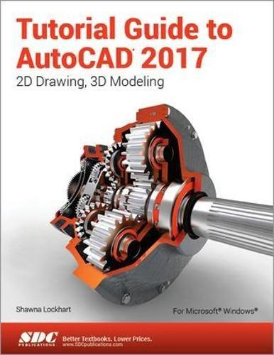 Tutorial Guide to AutoCAD 2017 By:Lockhart, Shawna Eur:35,76 Ден2:3899