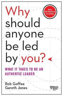 Why Should Anyone Be Led by You? : What It Takes to Be an Authentic Leader By:Goffee, Rob Eur:11,37 Ден1:799