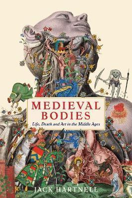 Medieval Bodies : Life, Death and Art in the Middle Ages By:Hartnell, Jack Eur:27,63 Ден1:899