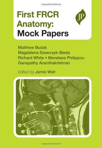 First FRCR Anatomy: Mock Papers                                                                                                                        By:Matthew, M.D. Budak                                Eur:113.8 Ден:2399
