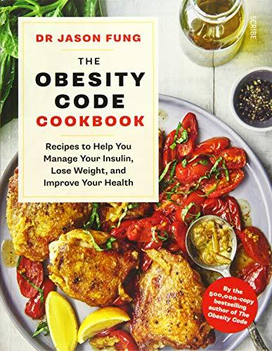 The Obesity Code Cookbook : recipes to help you manage your insulin, lose weight, and improve your health By:Fung, Dr Jason Eur:24,37 Ден1:1299