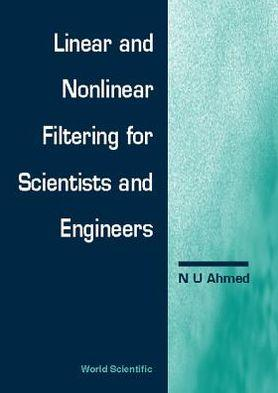 Linear and Nonlinear Filtering for Scientists and Engineers                                                                                            By:Ahmed, N. U.                                       Eur:24.37 Ден:3199