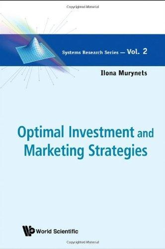 Optimal Investment and Marketing Strategies                                                                                                            By:Murynets, Ilona                                    Eur:11.4 Ден:3899